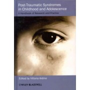 Posttraumatic Syndromes in Childhood and Adolescence by Vittoria Ardino