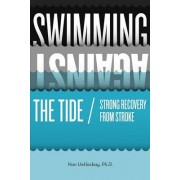 Swimming Against the Tide / Strong Recovery from Stroke by Nan Unklesbay