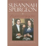 Free Grace and Dying Love/The Life of Susannah Surgeon: Morning Devotions by Susannah Spurgeon, Paperback