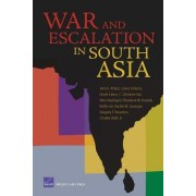 War and Escalation in South Asia by John E. Peters