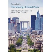 The Making of Grand Paris by Theresa Enright