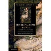 The Cambridge Companion to Shakespearean Tragedy by Claire McEachern