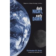 Dark Night, Early Dawn by Christopher M. Bache