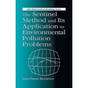 The Sentinel Method and its Application to Environmental Pollution Problems by Jean-Pierre Kernevez
