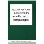 Experiencer Subjects in South Asian Languages by Tara Mohanan