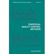 Statistical Quality Control Methods by Irving Wingate Burr
