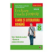Teste de evaluare finala standard. Limba si literatura romana. Clasa a VIII-a Editia a II-a
