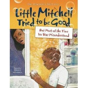 Little Mitchell Tried to Be Good, But Most of the Time He Was Misunderstood by Kimberly McLeod