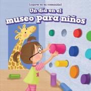 Un Dia En El Museo Para Ninos (a Day at the Children's Museum)