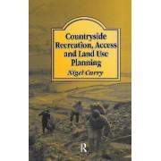 Countryside Recreation, Access and Land Use Planning by N. R. Curry