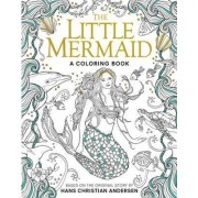 The Little Mermaid: A Coloring Book by Hans Christian Andersen