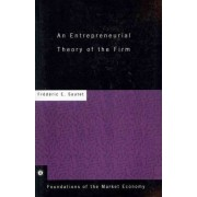 An Entrepreneurial Theory of the Firm by Frederic Sautet