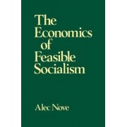 The Economics of Feasible Socialism by Alec Nove