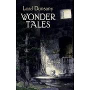 Wonder Tales: The Book of Wonder and Tales of Wonder