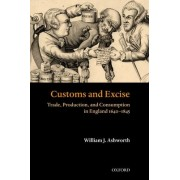 Customs and Excise by Lecturer in History William J Ashworth