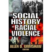 Racial Violence in the United States by Allen D. Grimshaw