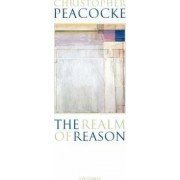 The Realm of Reason by Christopher Peacocke