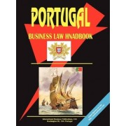 Portugal Business Law Handbook by USA International Business Publications