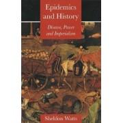 Epidemics and History by Sheldon J. Watts