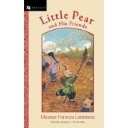 Little Pear and His Friends by Frances Eleanor Lattimore