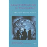 Human Foundations of Management: Understanding the Homo Humanus
