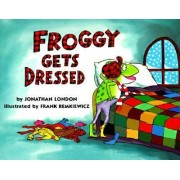 Froggy Gets Dressed Board Book by Jonathan London
