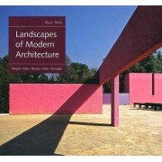 Landscapes of Modern Architecture: Wright, Mies, Neutra, Aalto, Barragan