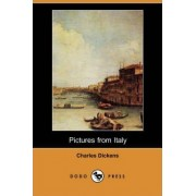Pictures from Italy (Dodo Press) by Charles Dickens