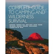 Complete Guide to Camping and Wilderness Survival by Vin T. Sparano