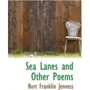 Sea Lanes and Other Poems by Burt Franklin Jenness