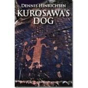Kurosawa's Dog by Dennis Hinrichsen