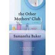 The Other Mothers' Club by Samantha Baker