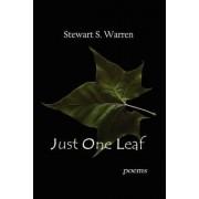 Just One Leaf by Stewart S Warren
