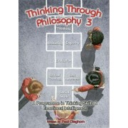 Thinking Through Philosophy: Bk.3 by Paul Cleghorn