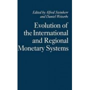 Evolution of the International and Regional Monetary Systems by Alfred Steinherr