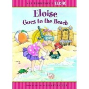 Eloise Goes to the Beach by Kay Thompson