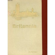 Britannia - A Description Of The Home Life And Social Activities Of The British People