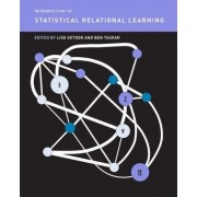 Introduction to Statistical Relational Learning by Lise Getoor
