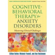Cognitive-behavioral Therapy for Anxiety Disorders by Gillian Butler