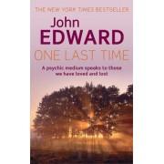 One Last Time by John Edward