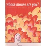 Whose Mouse Are You? by Robert Aruego Kraus