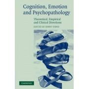 Cognition, Emotion and Psychopathology by Jenny Yiend
