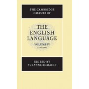 The Cambridge History of the English Language: 1776-1997 v. 4 by Suzanne Romaine