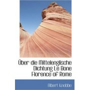 Uber Die Mittelenglische Dichtung Le Bone Florence of Rome by Albert Knobbe