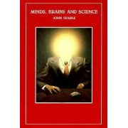 Minds, Brains and Science by John R. Searle
