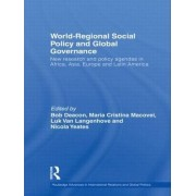 World-Regional Social Policy and Global Governance by Bob Deacon