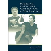 Perspectives on Classifier Constructions in Sign Languages by Karen Emmorey