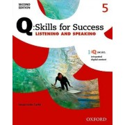 Q Skills for Success: Level 5: Listening & Speaking Student Book with IQ Online by Susan Earle-Carlin