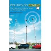 Politics on Demand by Alison Dagnes