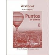Workbook to Accompany Puntos De Partida: An Invitation to Spanish by Alice A. Arana